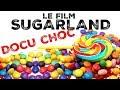 On a vu SUGARLAND le documentaire CHOC qui dénonce les SUCRES CACHÉS
