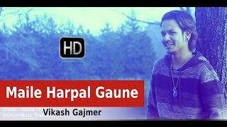 Maile Harpal Gaune - Official Music Video | Vikash Gajmer | Nepali Christian Song