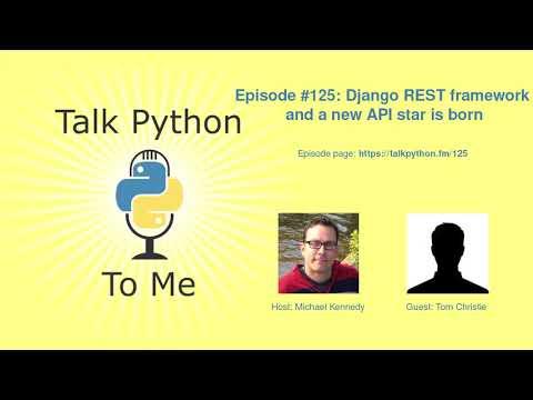 #125: Django REST framework and a new API star is born