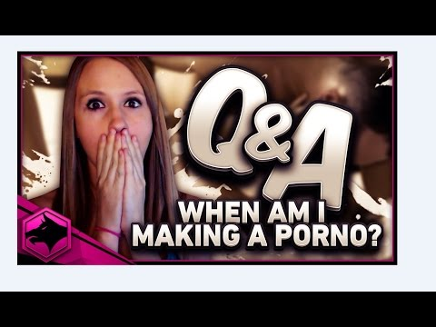 WHEN AM I MAKING A PORNO!?   Q&A!!