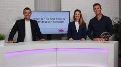 When Is The Best Time to Refinance My Mortgage | inkwealth.com.au