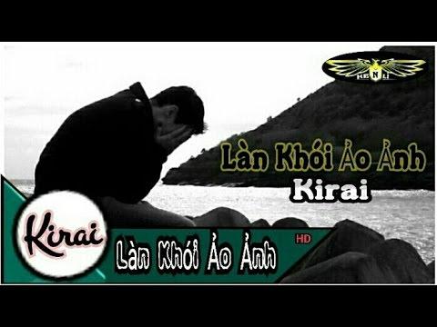 Làn Khói Ảo Ảnh - Kirai [Video Lyrics HD] [RTN]