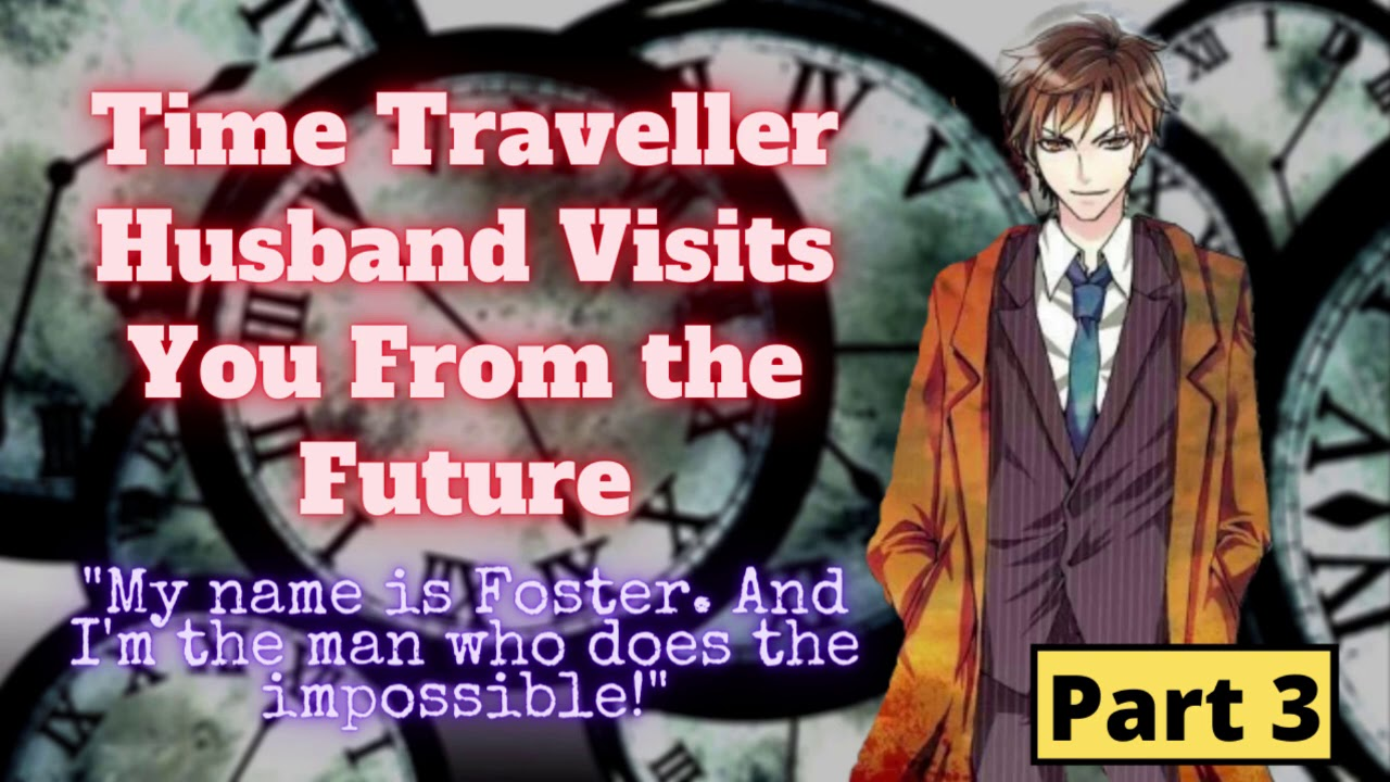 [Finale] Time Traveller Husband Visits You From the Future [Part 3]