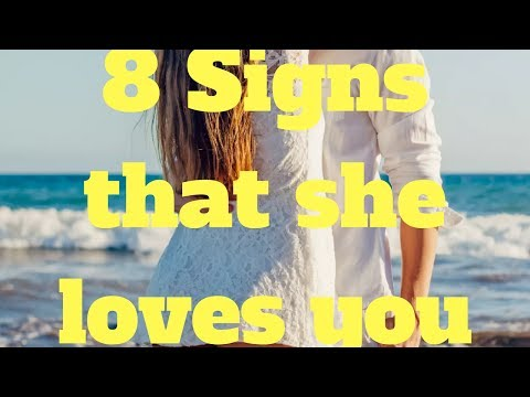 8 Signs that she loves you