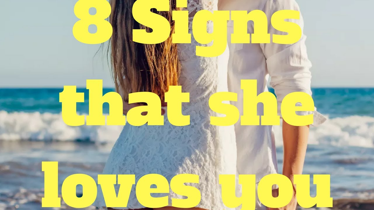 Signs that show she loves you