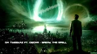 Da Tweekaz ft. Oscar - Break the Spell [HQ Original]