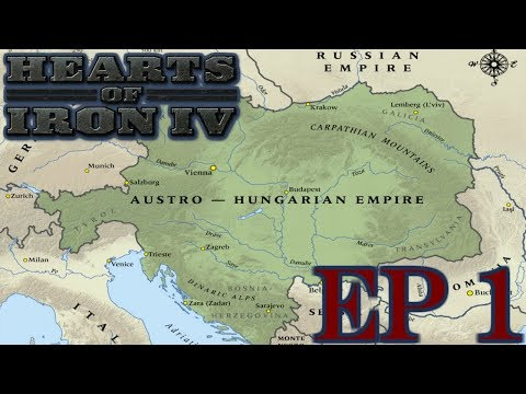 Hearts of Iron 4: Rebuilding the Austro-Hungarian Empire! Episode 1
