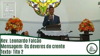 Os deveres do crente | Rev. Leonardo Falcão | IPBV
