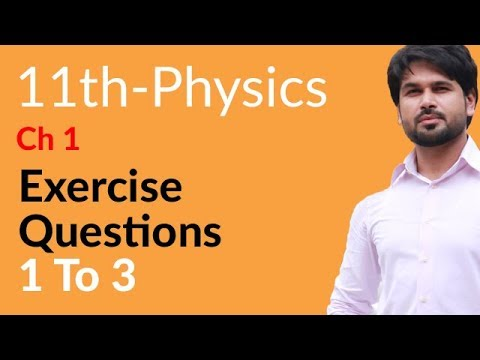 11th Class Physics, Ch 1 - Exercise Question no 1 to 3 - FSc Physics part 1