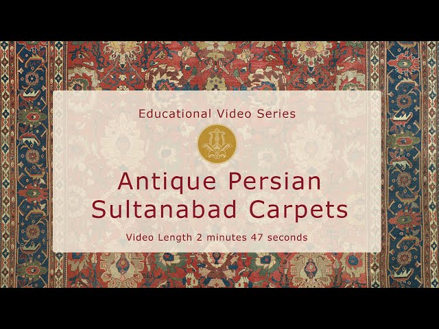 The History & Design of Antique Persian Sultanabad Carpets