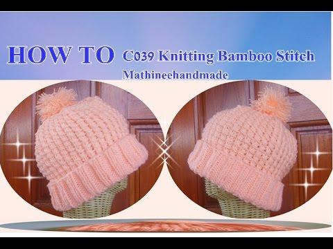 How to C039 Knitting Bamboo stitch/ หมวกนิตติ้งลาย Bamboo_ Mathineehandmade
