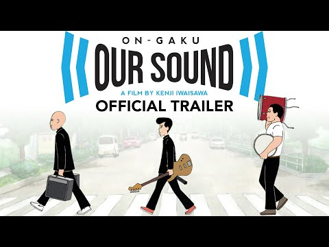 On-Gaku: Our Sound [Official Trailer, GKIDS] - In select theaters Dec. 11
