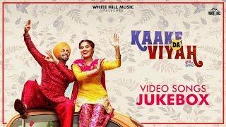 Kaake Da Viyah ( Jukebox) Jordan Sandhu   Bunty Bains   New Punjabi Songs 2019