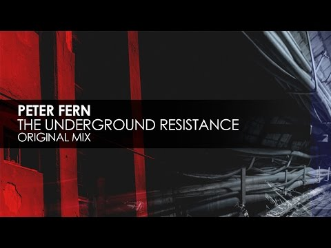 Peter Fern - The Underground Resistance (Original Mix)