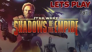 Star Wars: Shadows of the Empire Full LP - Part 3