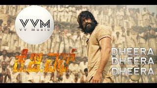 KGF Dheera Dheera Song with Lyrics KGF Kannada Movie KGF Song