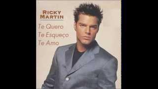 Ricky Martin - Te Quero, Te Esqueço, Te Amo (Te Extraño, Te Olvido, Te Amo)