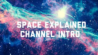 Space Explained Channel Intro
