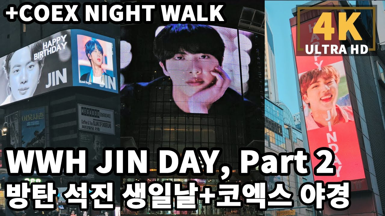 [4K] WWH JIN's BIRTHDAY, PART 2 + COEX NIGHT WALK | BTS 석진 생일 광고 파트 2 | 명동, 강남 코엑스 야경 + ABYSS Whale
