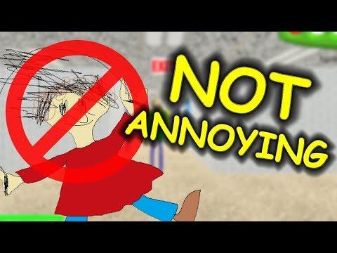 Playtime is NOT ANNOYING! - Baldi's Basics