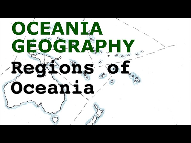 Oceania Geography Song, Regions of Oceania