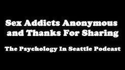 Sex Addicts Anonymous™ and Thanks For Sharing