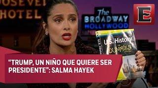 Salma Hayek ¿Le dice tonto a Donald Trump?