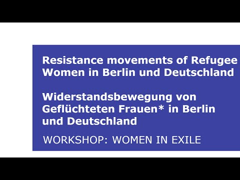 Resistance Movements of Refugee Women in Berlin and Germany: Workshop with Women in Exile