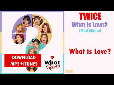 Single Twice What Is Love Mp3 Itunes Download Youtube