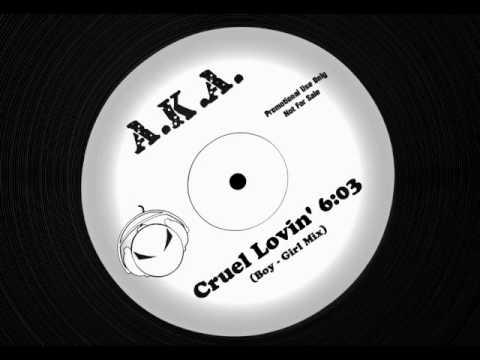 A.K.A. - Cruel Lovin (Boy - Girl Mix)