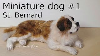 Polymer Clay Tutorial; Dog #1; Saint Bernard - Miniature Dog