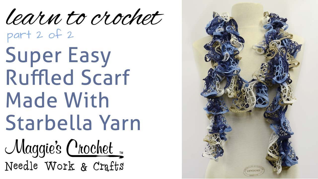 Crochet Ruffled Scarf Super Easy Starbella Yarn Free Pattern Part