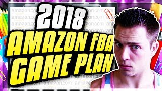 MY AMAZON SELLING GAME PLAN FOR 2018 (2 STORES)