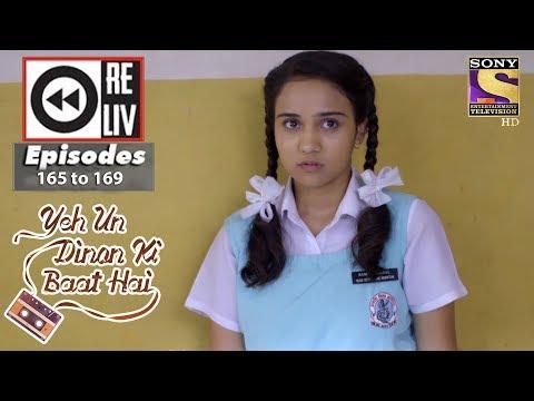 Weekly Reliv - Yeh Un Dinon Ki Baat Hai - 23rd April To 27th April 2018 - Episode 165 To 169
