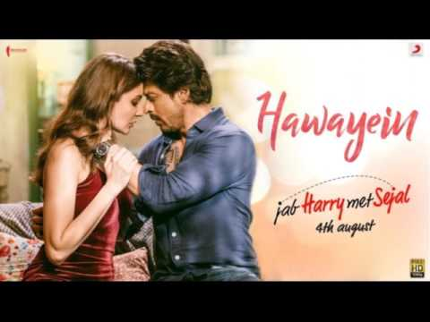 Hawayein - Jab Harry Met Sejal (2017) | Shah Rukh Khan, Anushka Sharma - Full Audio