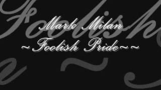"""Freestyle"" Foolish Pride*Mark Milan*"