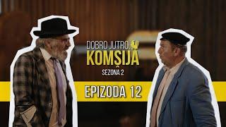 DOBRO JUTRO KOMŠIJA (SEZONA 2) - 12 EPIZODA