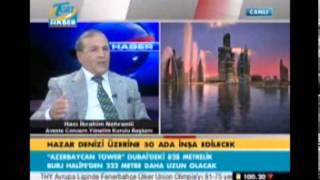 khazar islands tgrt haber haci ibrahim nehramli part 2