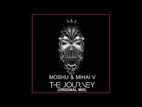 Moshu ft  Mihai V - The Journey  ( Original Mix )