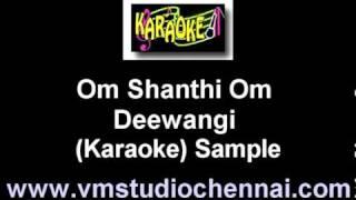 Hindi Karaoke - Om Shanthi Om - Deewangi