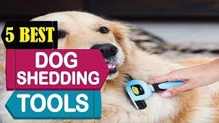 5 Best Dog Shedding Tools 2018   Best Dog Shedding Tools Reviews   Top 5 Dog Shedding Tools