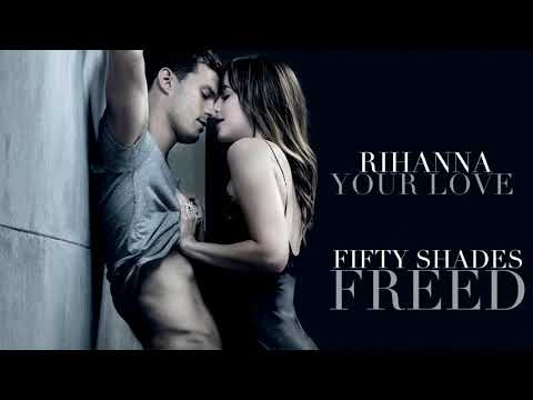 Rihanna -  Your Love (Fifty Shades Freed) 2018