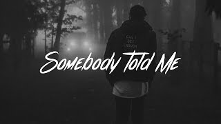 Charlie Puth - Somebody Told Me (Lyrics)