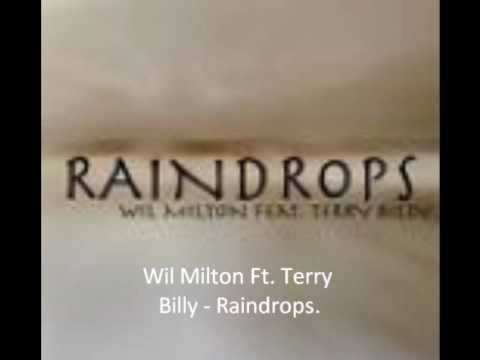 Wil Milton Ft.Terry Billy- Raindrops (Wil's Solo'd out Mix)