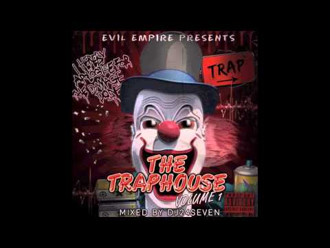 Evil Empire Presents The Traphouse Volume 1 (Mixed by @dj24seven ) Trap EDM 2012