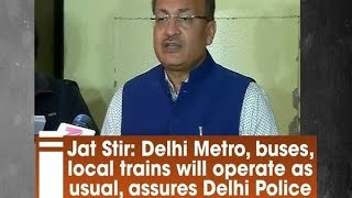 Jat Stir: Delhi Metro, buses, local trains will operate as usual, assures Delhi Police - ANI #News