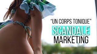 AVOIR un CORPS TONIQUE : Le Scandale Marketing !