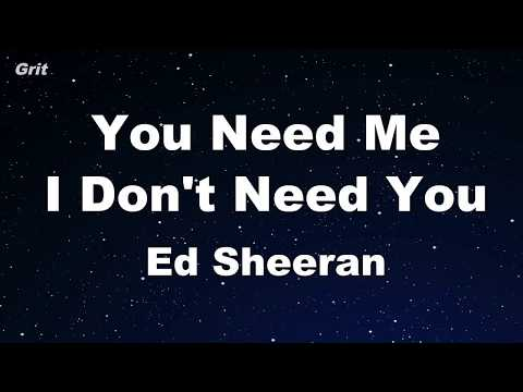 You Need Me I Don't Need You - Ed Sheeran Karaoke 【No Guide Melody】 Instrumental