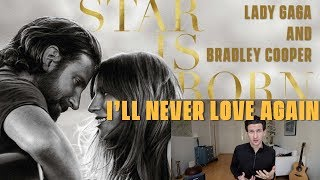 Lady Gaga and Bradley Cooper - I'll Never Love Again - Review and Reaction (A Star is Born)