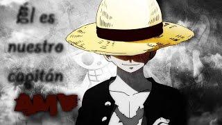 One Piece [AMV]ᴴᴰ - Él es nuestro Capitán